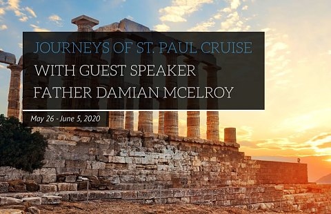 Journeys of Saint Paul Cruise with Fr. Damian McElroy