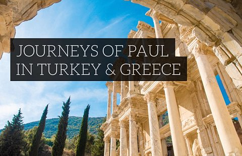 Journeys of Paul in Turkey & Greece 2020