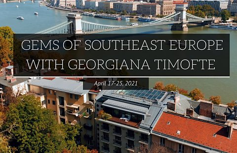 Gems of Southeast Europe - April 17-25, 2021