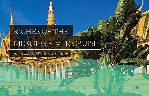 Riches of the Mekong River Cruise 2021