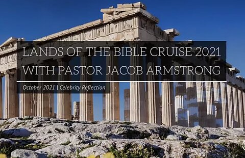 Lands of the Bible Cruise 2021 with Guest Speaker Pastor Jacob Armstrong