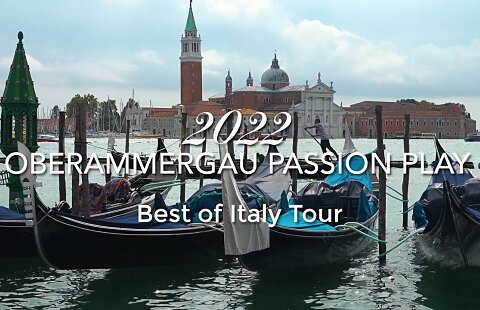 Oberammergau Passion Play & Best of Italy & the 2022